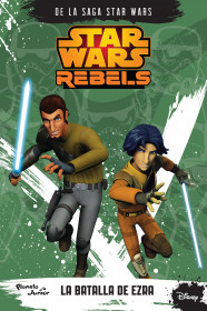 Star Wars Rebels. La batalla de Ezra