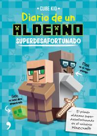Minecraft. Diario de un aldeano superdesafortunado