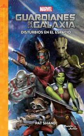 Guardianes de la galaxia. Disturbios en el espacio